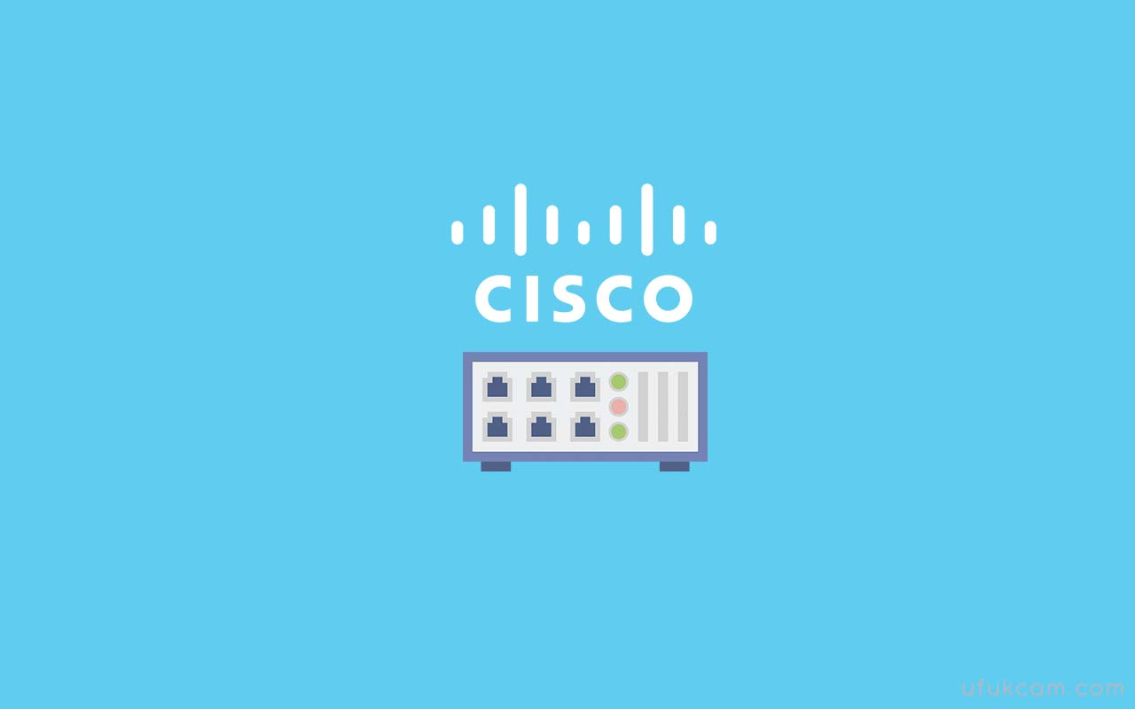 Cisco Switch Faydalı Komutlar- Featured Shot