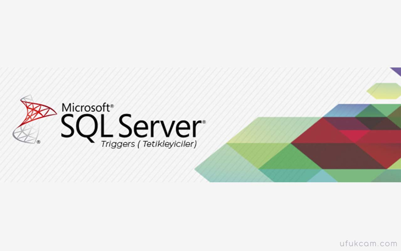 SQL Server Tetikleyicileri- Featured Shot